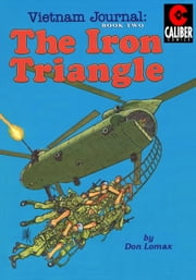 Vietnam Journal: Vol. 2 - The Iron Triangle ebook by Don Lomax