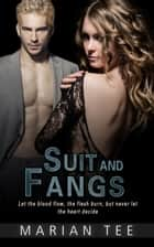 SUIT and FANGS ebook by Marian Tee
