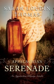Appalachian Serenade (Appalachian Blessings) - A Novella ebook by Sarah Loudin Thomas