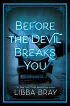 Before the Devil Breaks You ebook by Libba Bray