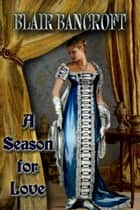 A Season for Love ebook by Blair Bancroft