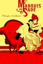 Philosophy in the Bedroom ebook by Marquis de Sade