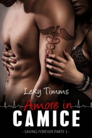 Saving Forever Parte 1 - Amore in Camice ebook by Lexy Timms