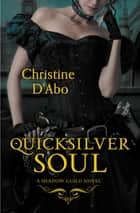 Quicksilver Soul ebook by Christine D'Abo