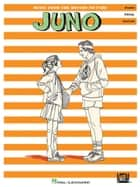 Juno (Songbook) - Music from the Motion Picture Soundtrack ebook by Hal Leonard Corp.