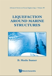 Liquefaction Around Marine Structures - (With CD-ROM) ebook by B Mutlu Sumer