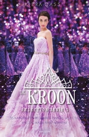 De kroon ebook by Kiera Cass, Hanneke van Soest