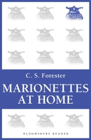 Marionettes at Home ebook by C. S. Forester