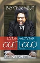 Brother West ebook by Cornel West
