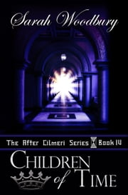 Children of Time (The After Cilmeri Series) ebook by Sarah Woodbury