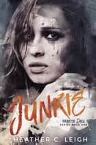 Junkie ebook by Heather C. Leigh