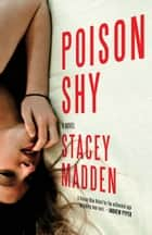 Poison Shy ebook by Stacey Madden
