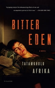 Bitter Eden - A Novel ebook by Tatamkhulu Afrika