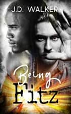 Being Fitz ebook by J.D. Walker
