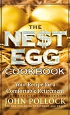 The Nest Egg Cookbook ebook by John Pollock
