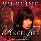 Cast in Angelfire - An Urban Fantasy Romance audiobook by SM Reine