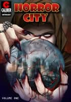 Horror City ebook by Mayern Briem, Justin Prokowich, Heather Uebel,...