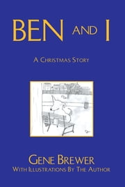 Ben And I - A Christmas Story ebook by Gene Brewer