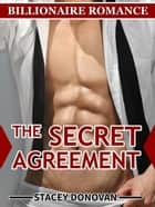 Billionaire Romance: The Secret Agreement ebook by Stacey Donovan