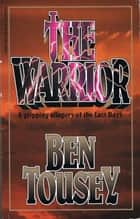 The Warrior ebook by Ben Tousey