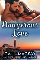 Dangerous Love - The Mermaid Isle Series, #3 ebook by Cali MacKay