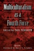 Multiculturalism as a fourth force ebook by Paul Pedersen
