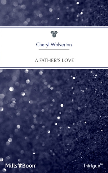 A Father's Love ebook by Carla Cassidy