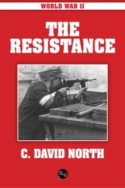 World War II: The Resistance ebook by C. David North