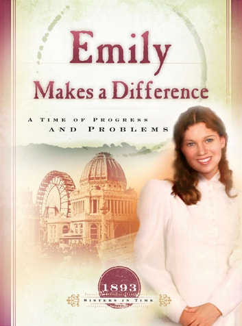 Emily Makes a Difference - A Time of Progress and Problems ebook by JoAnn A. Grote