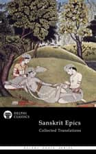 Delphi Collected Sanskrit Epics (Illustrated) ekitaplar by Valmiki, Vyasa, Kisari Mohan Ganguli,...