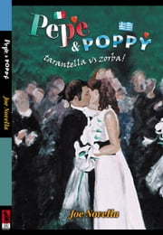 Pepe & Poppy: tarantella vs zorba ebook by Joe Novella