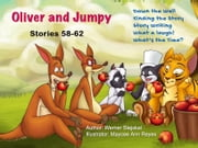 Oliver and Jumpy - the Cat Series, Stories 58-62, Book 20 - Bedtime stories for children in illustrated picture book with short stories for early readers. ebook by Werner Stejskal