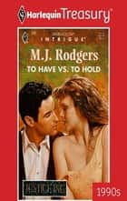 To Have vs. To Hold ebook by M.J. Rodgers