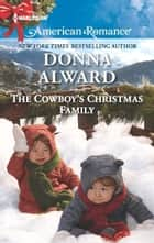 The Cowboy's Christmas Family ebook by Donna Alward