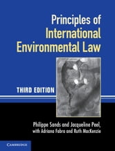 Principles of International Environmental Law ebook by Sands, Philippe