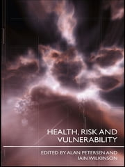 Health, Risk and Vulnerability ebook by Alan Petersen,Iain Wilkinson