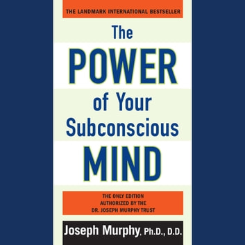 The Power of Your Subconscious Mind - Updated audiobook by Joseph Murphy
