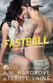 Fastball ebook by A.M. Hargrove, Terri E. Laine