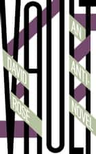 Vault - An Anti-Novel ebook by David Rose