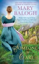 Someone to Care ebook by Mary Balogh