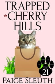 Trapped in Cherry Hills ebook by Paige Sleuth