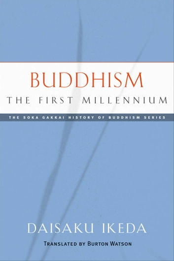 Buddhism, The First Millennium ebook by Daisaku Ikeda