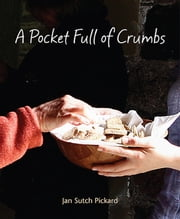 A Pocket Full of Crumbs ebook by Jan Sutch Pickard