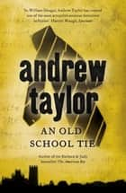 An Old School Tie - William Dougal Crime Series Book 4 ebook by Andrew Taylor