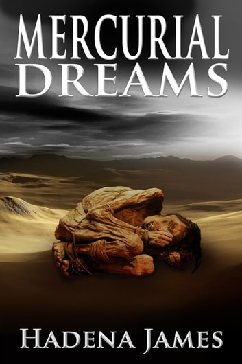 Mercurial Dreams - Dreams and Reality, #3 ebook by Hadena James