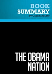 Summary of The Obama Nation: Leftist Politics and the Cult of Personality - Jerome R. Corsi ebook by Capitol Reader