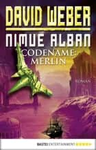 Nimue Alban: Codename: Merlin - Bd. 3. Roman ebook by David Weber, Ulf Ritgen