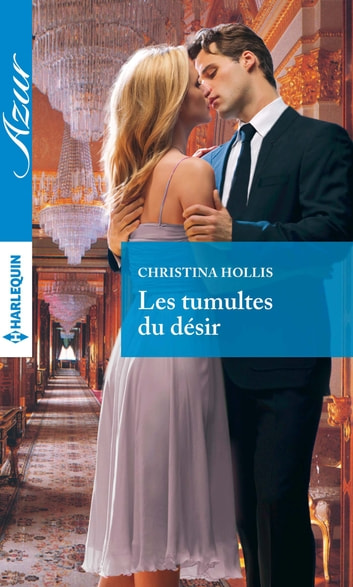 Les tumultes du désir ebook by Christina Hollis