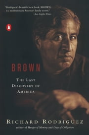 Brown - The Last Discovery of America ebook by Richard Rodriguez