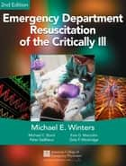 Emergency Department Resuscitation of the Critically Ill, 2nd Edition - A Crash Course in Critical Care ebook by Michael  E. Winters, Michael C. Bond, Peter DeBlieux